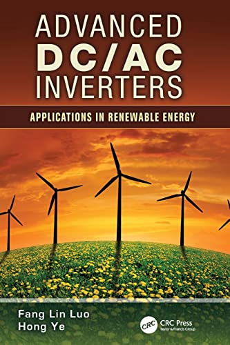 9781138072848: Advanced DC/AC Inverters: Applications in Renewable Energy (Power Electronics, Electrical Engineering, Energy, and Nanotechnology)