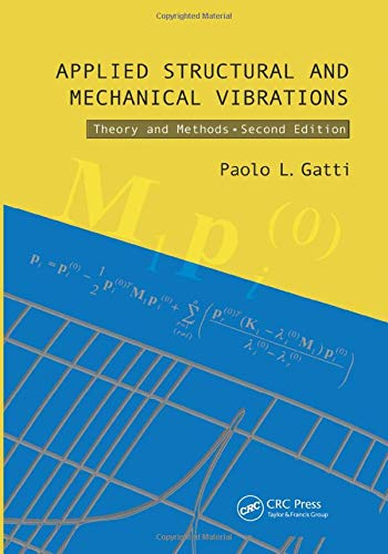 9781138073081: Applied Structural and Mechanical Vibrations: Theory and Methods, Second Edition