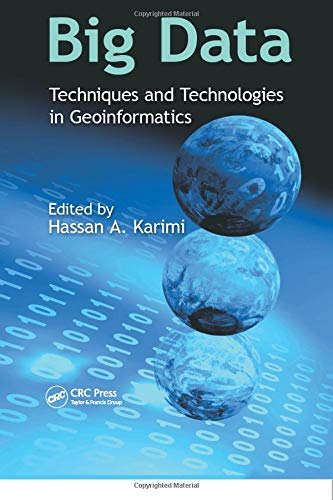 9781138073197: Big Data: Techniques and Technologies in Geoinformatics