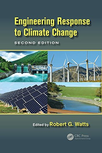 Engineering Response to Climate Change, Second Edition: WATTS, ROBERT G.
