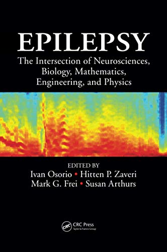 9781138074163: Epilepsy: The Intersection of Neurosciences, Biology, Mathematics, Engineering, and Physics