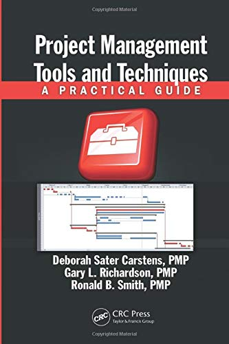 9781138075108: Project Management Tools and Techniques: A Practical Guide