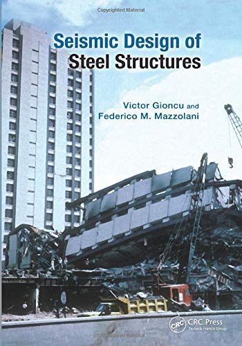 Seismic Design of Steel Structures: GIONCU, VICTOR; MAZZOLANI,