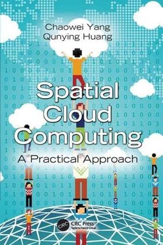 9781138075559: Spatial Cloud Computing: A Practical Approach