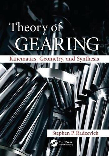 Theory of Gearing: Kinematics, Geometry, and Synthesis by RADZEVICH