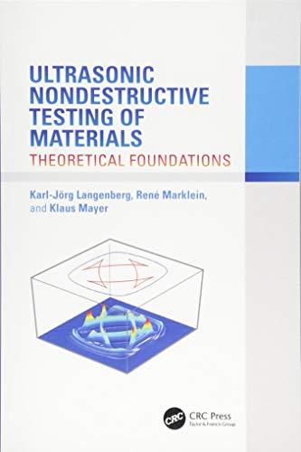 Ultrasonic Nondestructive Testing of Materials: Theoretical Foundations: LANGENBERG, KARL-JÖRG; MARKLEIN,