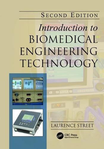 Introduction to Biomedical Engineering Technology, Second Edition: STREET, LAURENCE J.