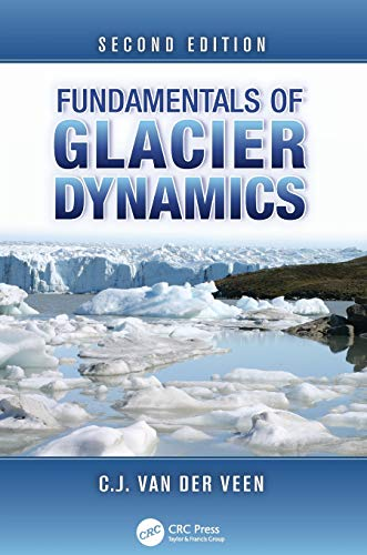 9781138077218: Fundamentals of Glacier Dynamics, Second Edition