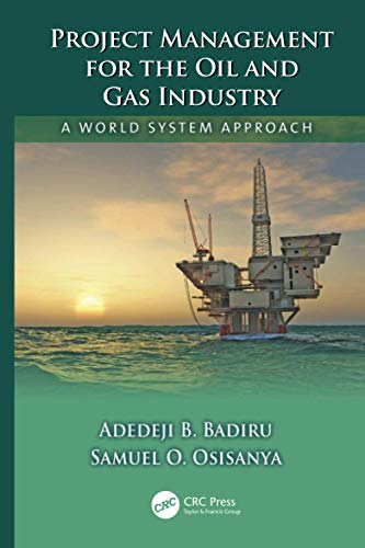 Project Management For The Oil And Gas: Badiru, Adedeji B.;osisanya,