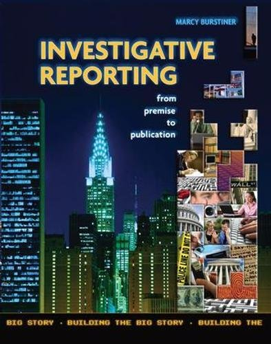 9781138078123: Investigative Reporting from Premise to Publication