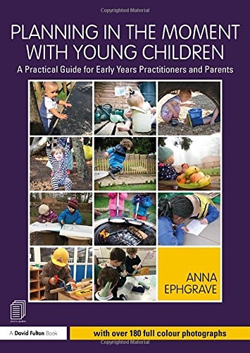 Planning in the Moment with Young Children: Ephgrave, Anna