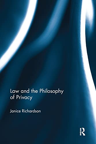 9781138081116: Law and the Philosophy of Privacy