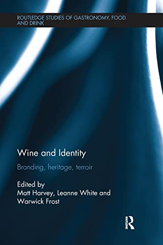9781138082083: Wine and Identity: Branding, Heritage, Terroir (Routledge Studies of Gastronomy, Food and Drink)