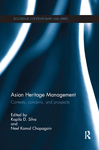 9781138086951: Asian Heritage Management: Contexts, Concerns, and Prospects (Routledge Contemporary Asia Series)