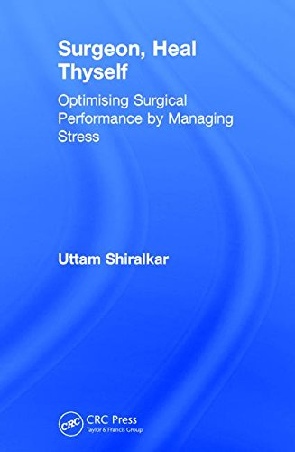9781138091627: Surgeon, Heal Thyself: Optimising Surgical Performance by Managing Stress