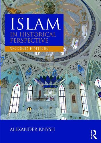 Islam in Historical Perspective: International Student Edition: Alexander Knysh