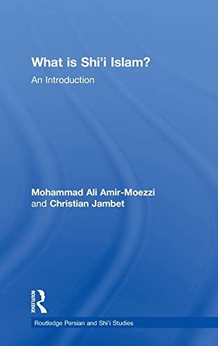 What Is Shi'i Islam?: Mohammad Ali Amir-Moezzi