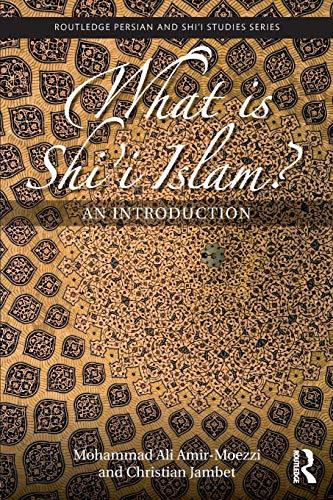 What Is Shi'i Islam?: Mohammad Ali Amir-Moezzi,