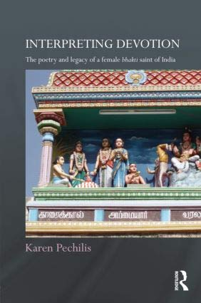Interpreting Devotion: The Poetry and legacy of: Karen Pechilis