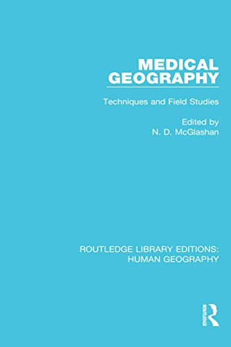 9781138100107: Medical Geography: Techniques and Field Studies (Routledge Library Editions: Human Geography)