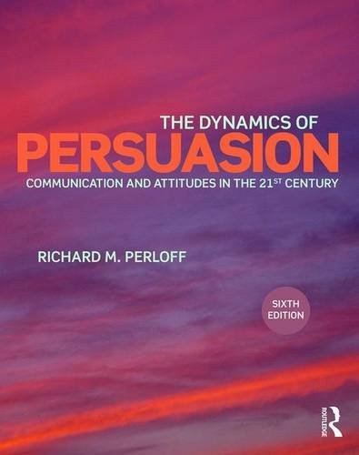 9781138100336: The Dynamics of Persuasion: Communication and Attitudes in the Twenty-First Century (Routledge Communication Series)