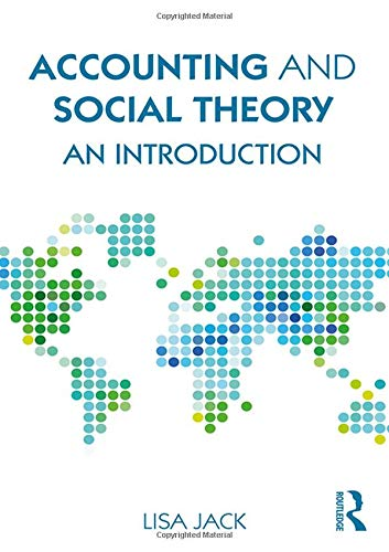 9781138100701: Accounting and Social Theory: An introduction