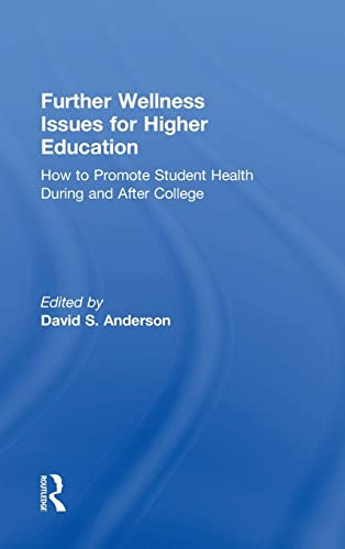 9781138101012: Further Wellness Issues for Higher Education: How to Promote Student Health During and After College