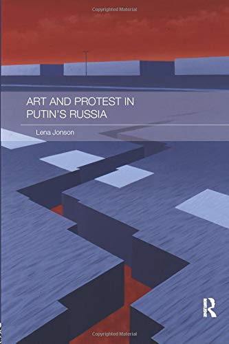 9781138102279: Art and Protest in Putin's Russia (Routledge Contemporary Russia and Eastern Europe Series)