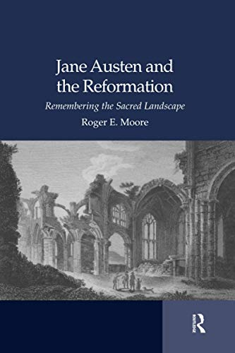 9781138104495: Jane Austen and the Reformation: Remembering the Sacred Landscape