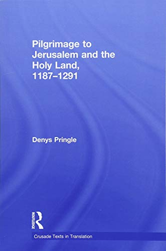 9781138107250: Pilgrimage to Jerusalem and the Holy Land, 1187–1291 (Crusade Texts in Translation)