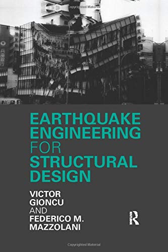 Earthquake Engineering for Structural Design: GIONCU, VICTOR; MAZZOLANI,