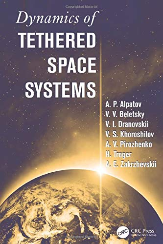 9781138117938: Dynamics of Tethered Space Systems (Advances in Engineering Series)