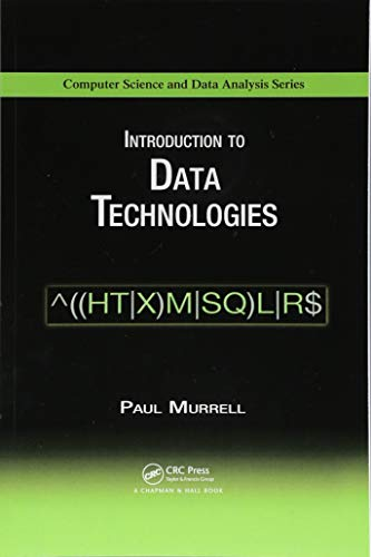 9781138118027: Introduction to Data Technologies (Chapman & Hall/CRC Computer Science & Data Analysis)