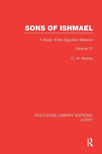 Sons of Ishmael: A Study of the: G. W. Murray