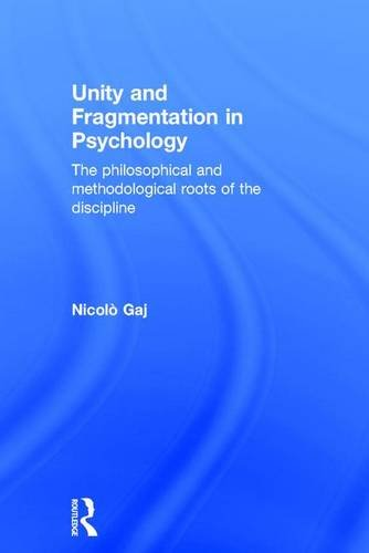 9781138118904: Unity and Fragmentation in Psychology: The Philosophical and Methodological Roots of the Discipline