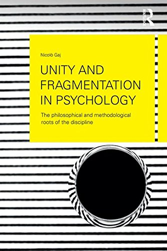 9781138118911: Unity and Fragmentation in Psychology: The Philosophical and Methodological Roots of the Discipline