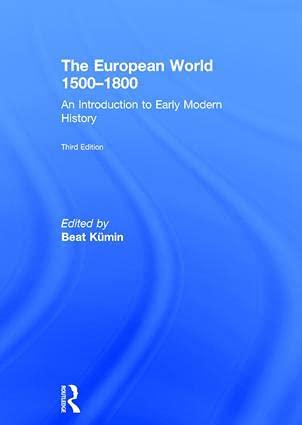 The European World 1500-1800: An Introduction to: Kümin, Beat (Editor)