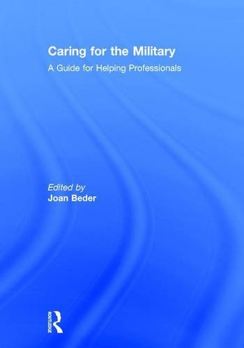 Caring for the Military: A Guide for Helping Professionals: BEDER, JOAN