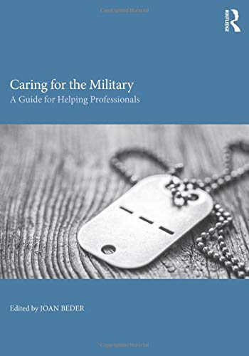9781138119529: Caring for the Military: A Guide for Helping Professionals