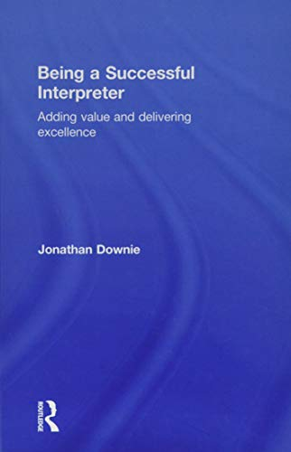 9781138119680: Being a Successful Interpreter: Adding Value and Delivering Excellence