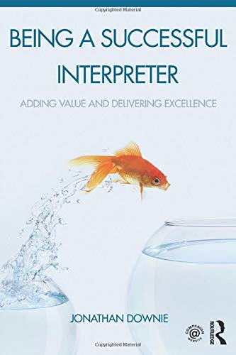 9781138119697: Being a Successful Interpreter: Adding Value and Delivering Excellence