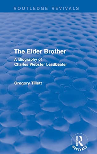 9781138119802: The Elder Brother: A Biography of Charles Webster Leadbeater (Routledge Revivals)