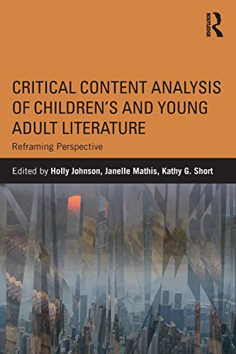 Critical Content Analysis of ChildrenÂ's and Young Adult Literature: Reframing Perspective