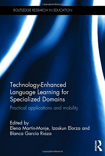 9781138120433: Technology-Enhanced Language Learning for Specialized Domains: Practical applications and mobility (Routledge Research in Education)
