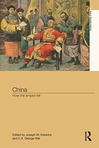 9781138120761: China: How the Empire Fell (Asia's Transformations)
