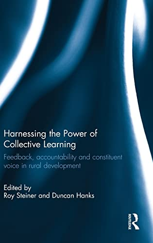 9781138121119: Harnessing the Power of Collective Learning: Feedback, accountability and constituent voice in rural development