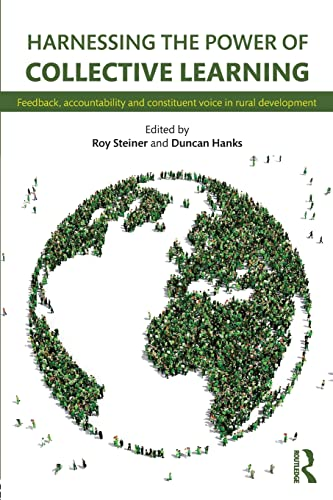 9781138121126: Harnessing the Power of Collective Learning: Feedback, accountability and constituent voice in rural development
