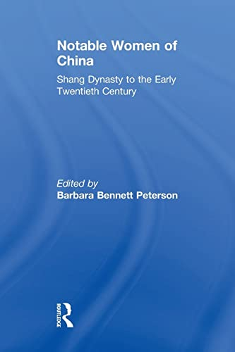 9781138121348: Notable Women of China: Shang Dynasty to the Early Twentieth Century