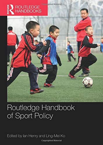 9781138121706: Routledge Handbook of Sport Policy