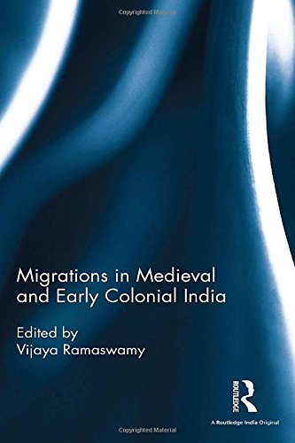 9781138121928: Migrations in Medieval and Early Colonial India